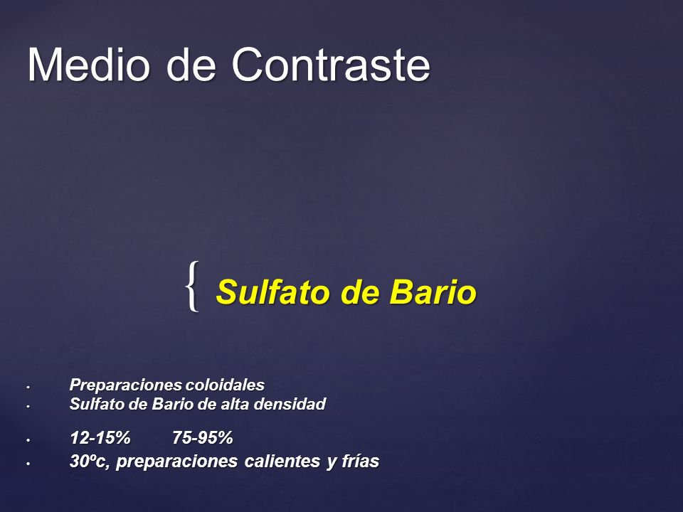{ Sulfato de Bario Medio de Contraste Preparaciones coloidales Preparaciones coloidales Sulfato de Bario de alta densidad Sulfato de Bario de alta den