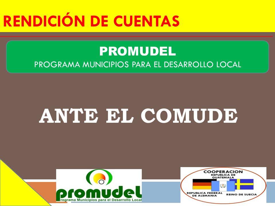 RENDICIÓN DE CUENTAS ANTE EL COMUDE PROMUDEL PROGRAMA MUNICIPIOS PARA EL DESARROLLO LOCAL