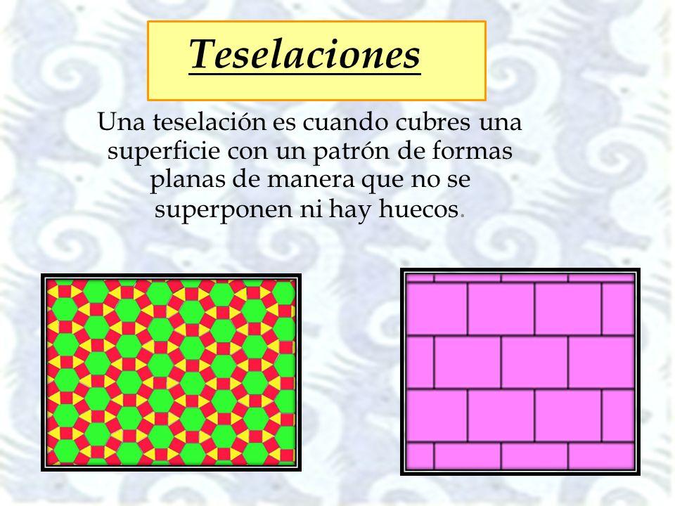 Una teselación es cuando cubres una superficie con un patrón de formas planas de manera que no se superponen ni hay huecos. Teselaciones