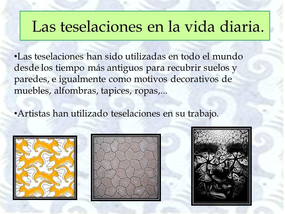 Las teselaciones han sido utilizadas en todo el mundo desde los tiempo más antiguos para recubrir suelos y paredes, e igualmente como motivos decorati