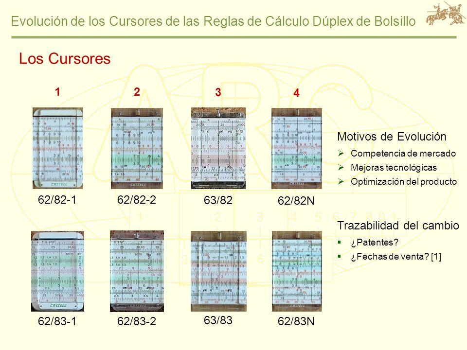 Evolución de los Cursores de las Reglas de Cálculo Dúplex de Bolsillo Los Cursores 62/82-1 62/83-1 62/83N 62/82N 63/82 63/83 62/82-2 62/83-2 1 4 3 2 M