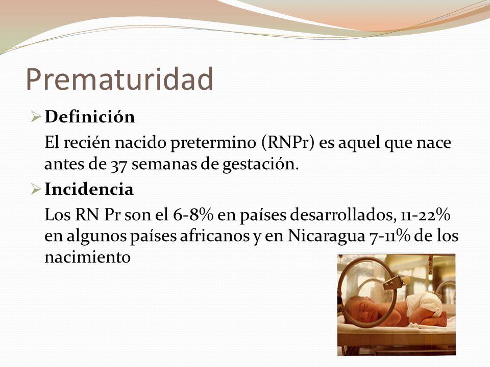 Prematuridad Definición El recién nacido pretermino (RNPr) es aquel que nace antes de 37 semanas de gestación. Incidencia Los RN Pr son el 6-8% en paí