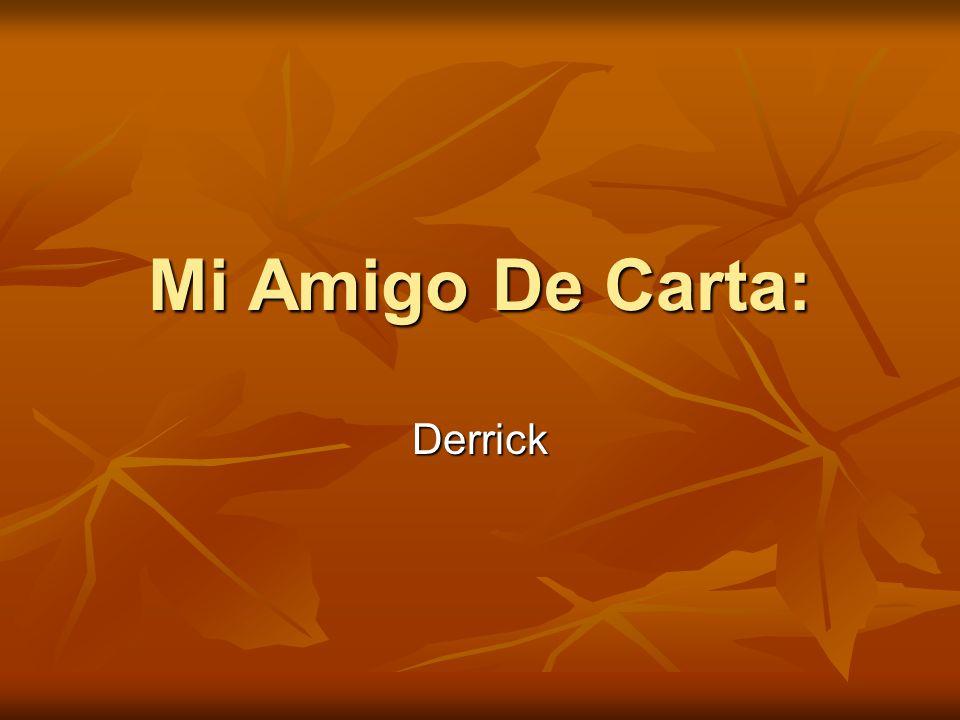 Mi Amigo De Carta: Derrick