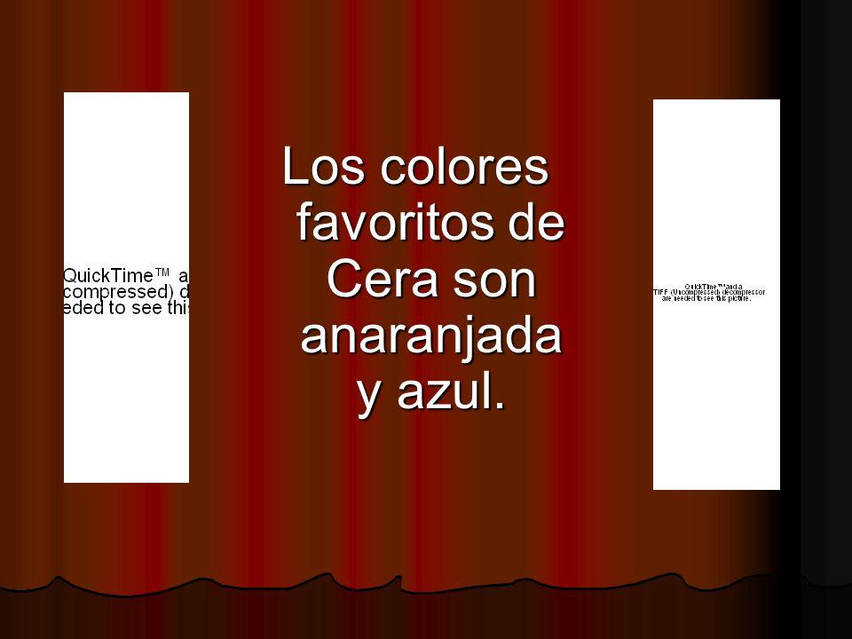 Los colores favoritos de Cera son anaranjada y azul.