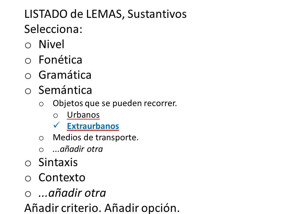 LISTADO de LEMAS, Sustantivos Selecciona: o Nivel o Fonética o Gramática o Semántica o Objetos que se pueden recorrer.