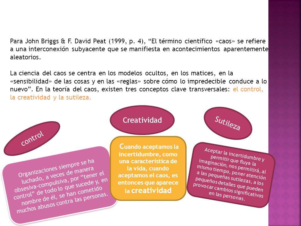 Para John Briggs & F.David Peat (1999, p.