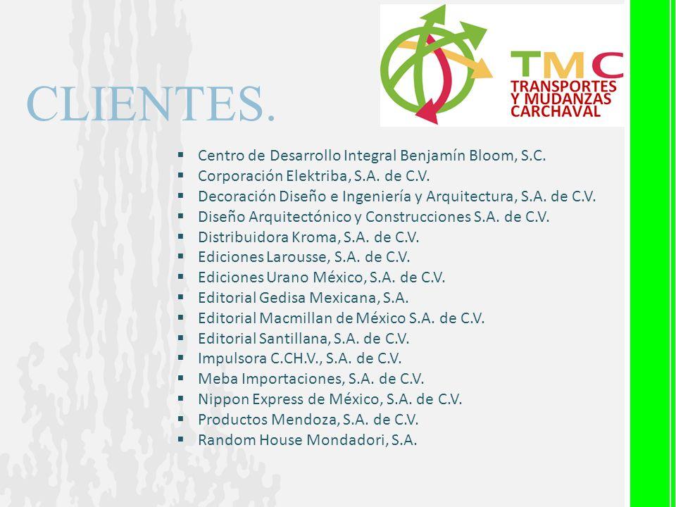 CLIENTES. Centro de Desarrollo Integral Benjamín Bloom, S.C. Corporación Elektriba, S.A. de C.V. Decoración Diseño e Ingeniería y Arquitectura, S.A. d