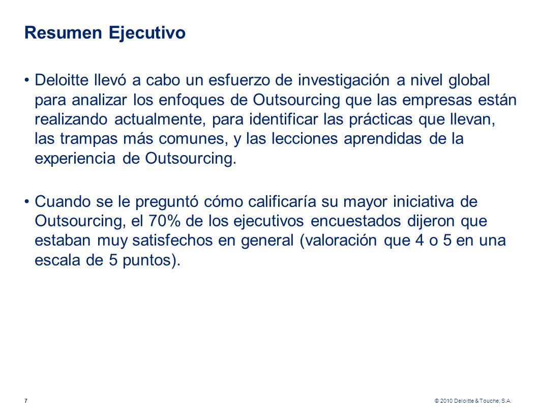 © 2010 Deloitte & Touche, S.A. Resumen Ejecutivo Deloitte llevó a cabo un esfuerzo de investigación a nivel global para analizar los enfoques de Outso