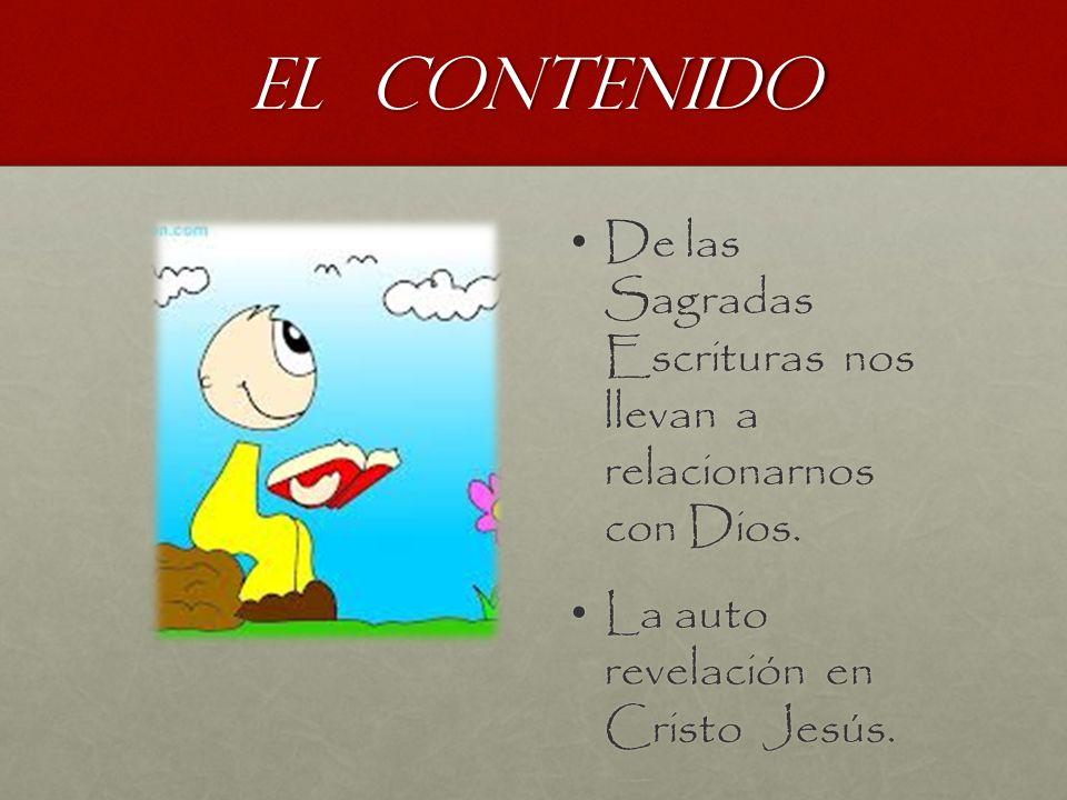 El contenido De las Sagradas Escrituras nos llevan a relacionarnos con Dios.