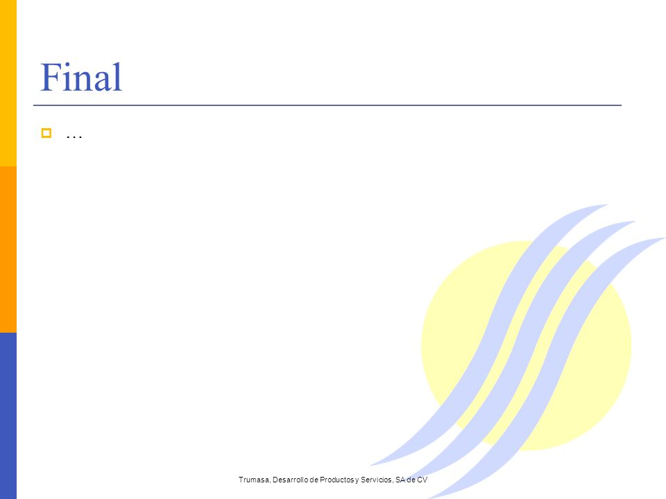 Final … Trumasa, Desarrollo de Productos y Servicios, SA de CV