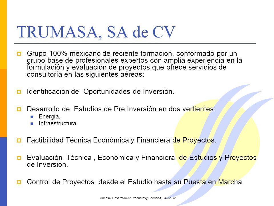 TRUMASA, SA de CV Grupo 100% mexicano de reciente formación, conformado por un grupo base de profesionales expertos con amplia experiencia en la formu