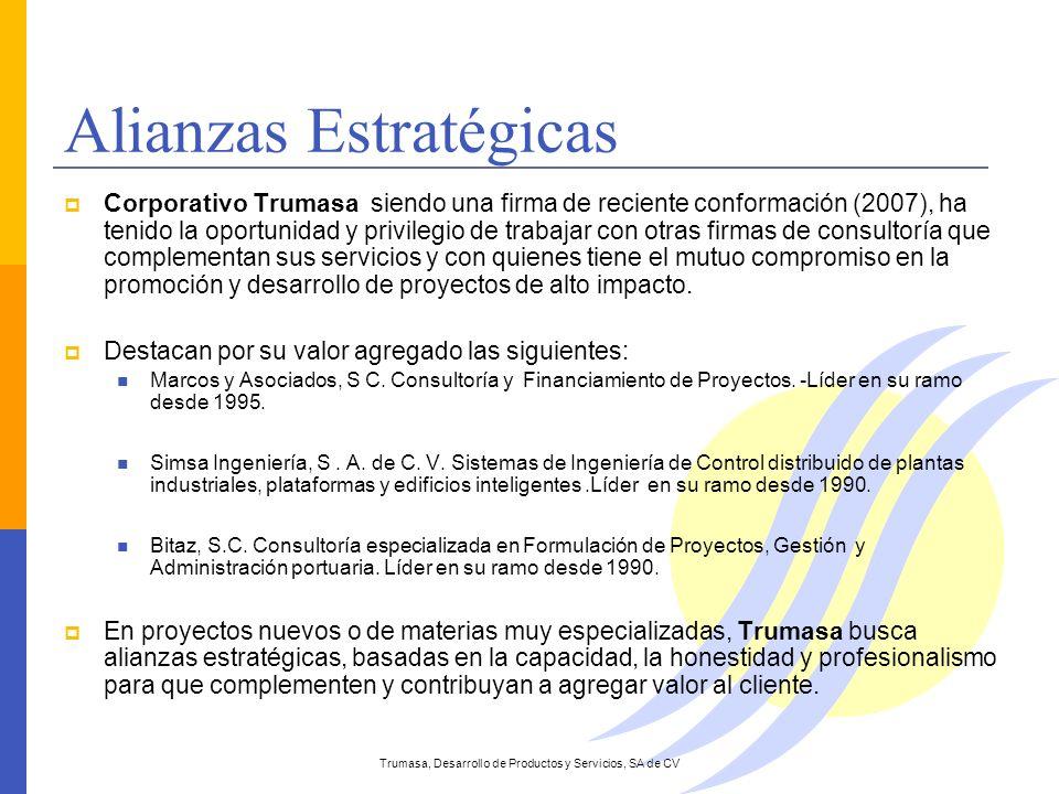 Alianzas Estratégicas Corporativo Trumasa siendo una firma de reciente conformación (2007), ha tenido la oportunidad y privilegio de trabajar con otra