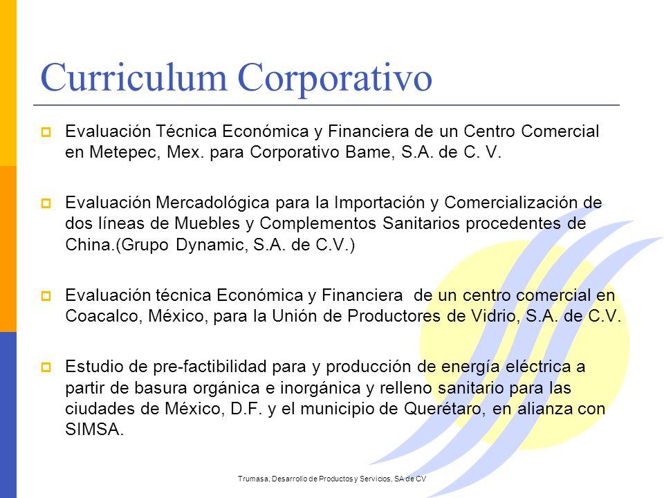 Curriculum Corporativo Evaluación Técnica Económica y Financiera de un Centro Comercial en Metepec, Mex. para Corporativo Bame, S.A. de C. V. Evaluaci