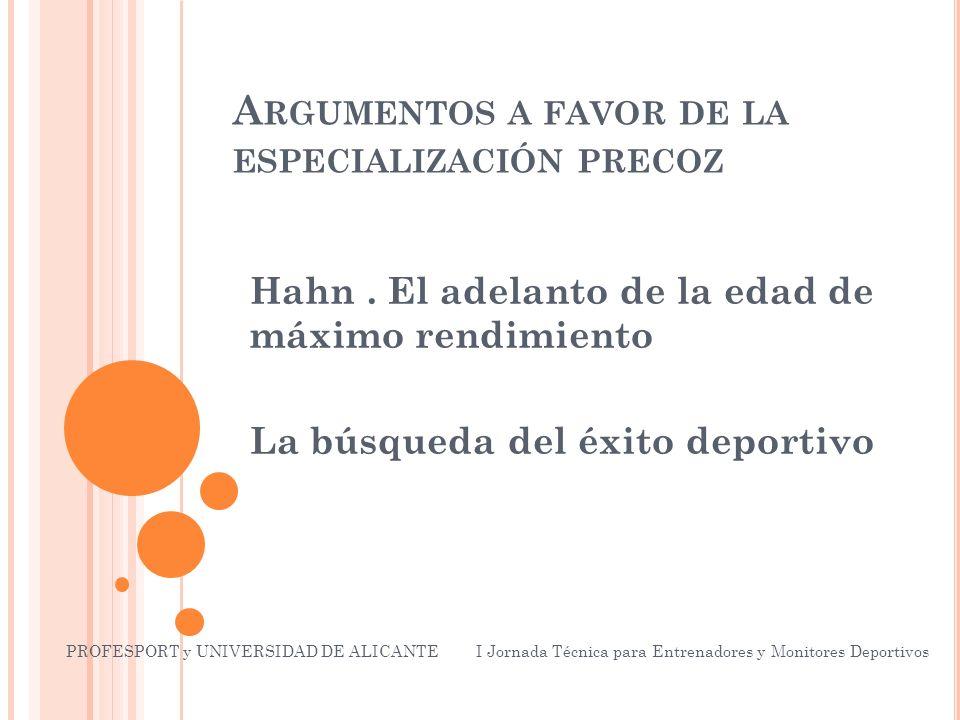 A RGUMENTOS A FAVOR DE LA ESPECIALIZACIÓN PRECOZ Hahn.