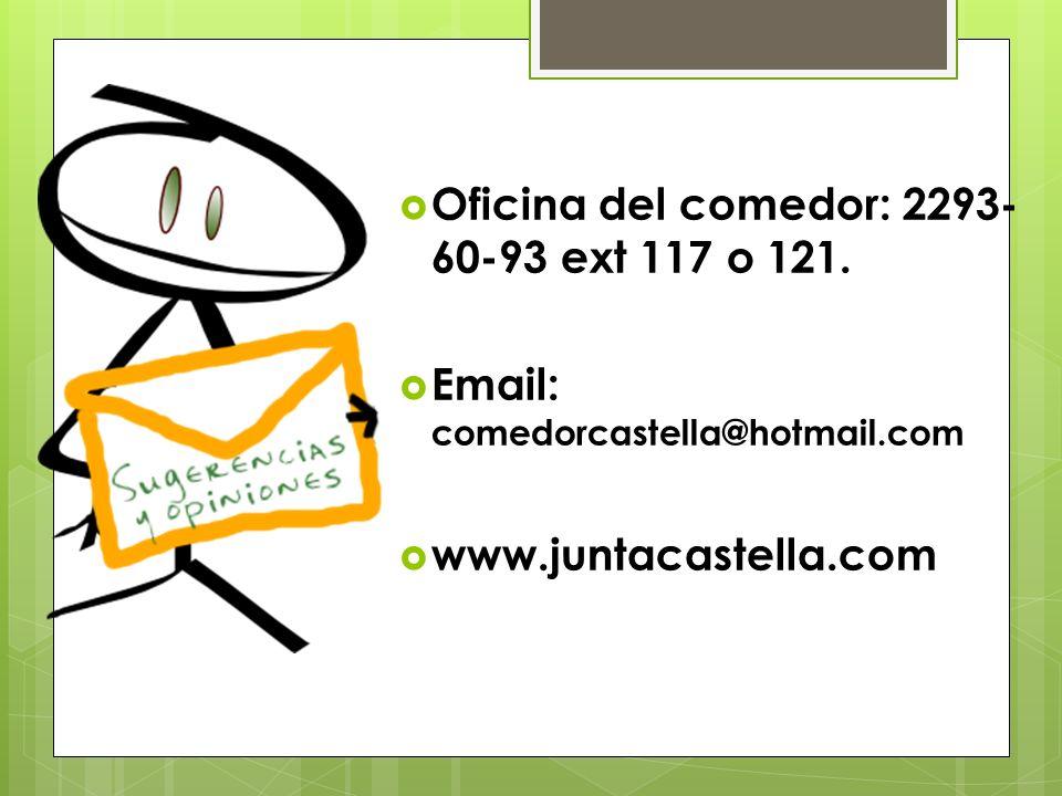 Oficina del comedor: 2293- 60-93 ext 117 o 121. Email: comedorcastella@hotmail.com www.juntacastella.com