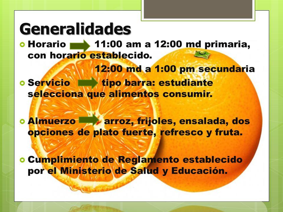 Generalidades Horario 11:00 am a 12:00 md primaria, con horario establecido. 12:00 md a 1:00 pm secundaria Servicio tipo barra: estudiante selecciona