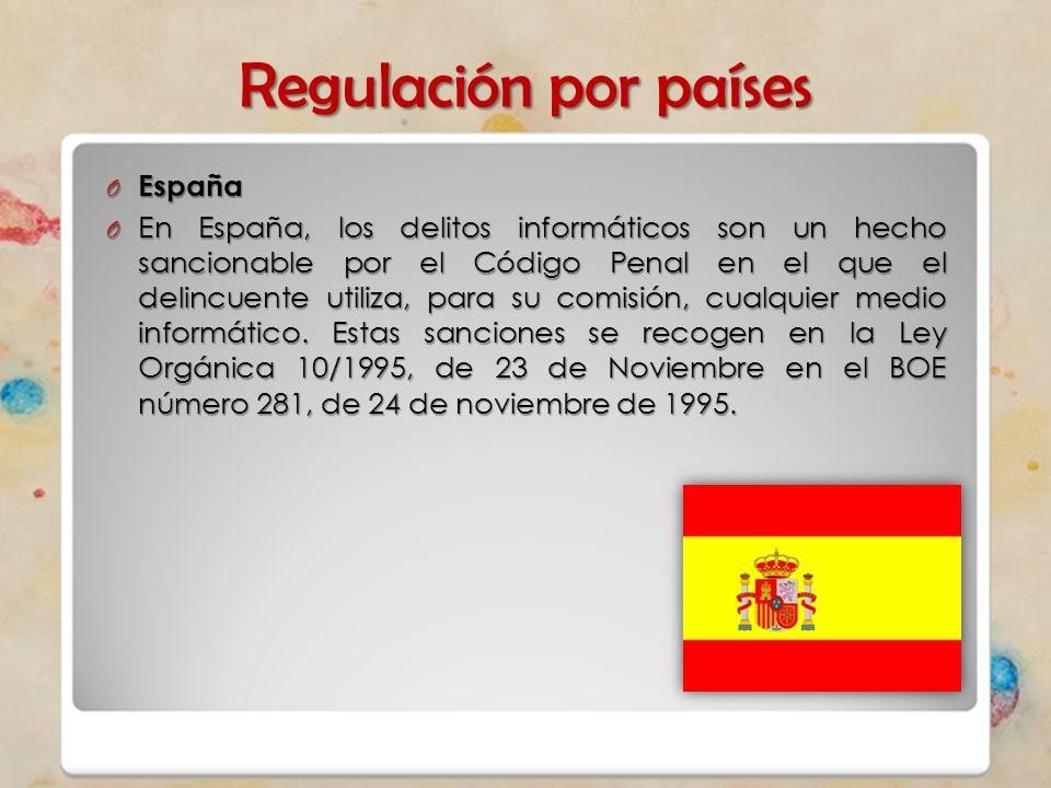 Regulación por países O España O En España, los delitos informáticos son un hecho sancionable por el Código Penal en el que el delincuente utiliza, pa