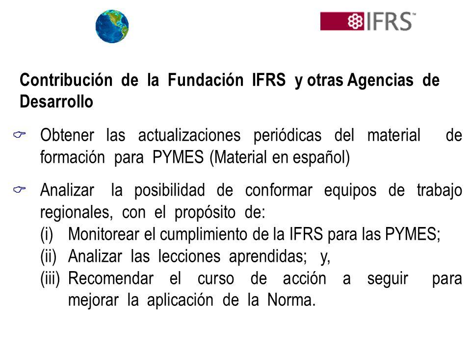 Contribución de la Fundación IFRS y otras Agencias de Desarrollo Obtener las actualizaciones periódicas del material de formación para PYMES (Material