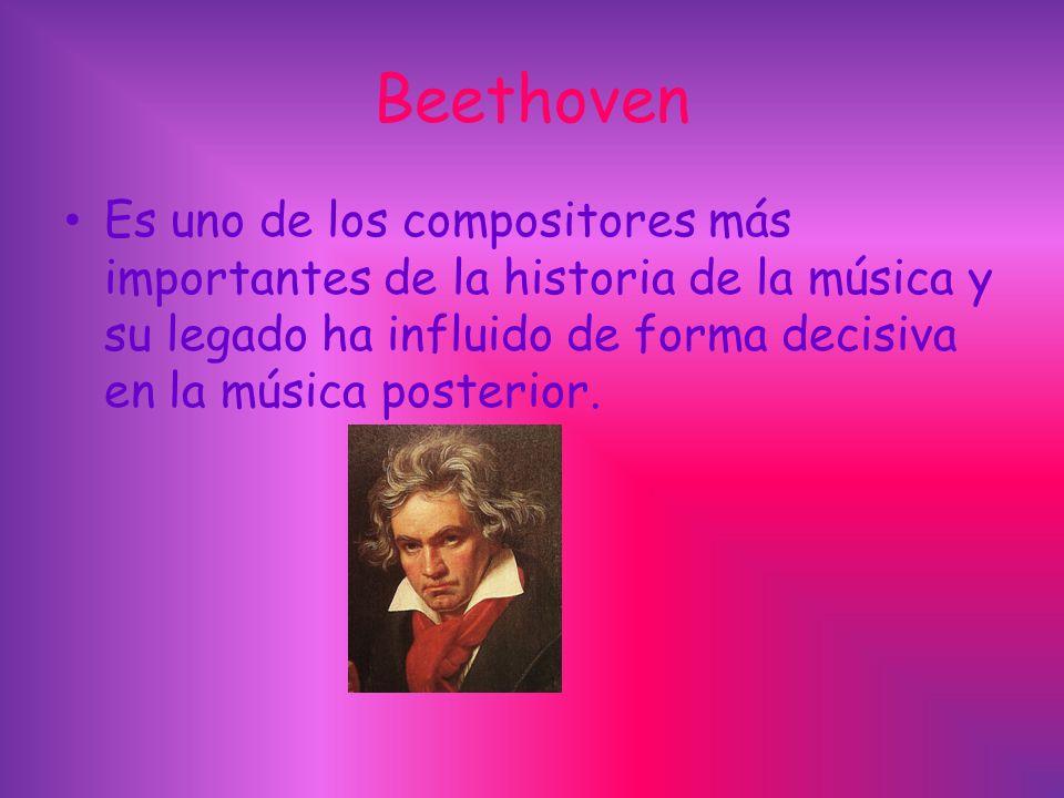 Beethoven Es uno de los compositores más importantes de la historia de la música y su legado ha influido de forma decisiva en la música posterior.