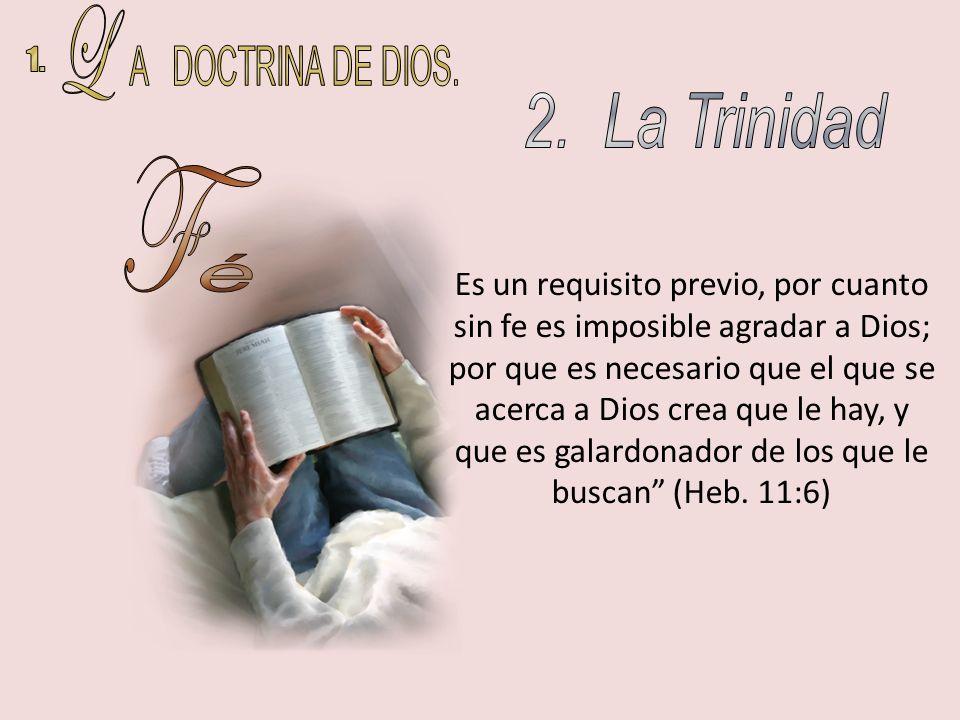 Es un requisito previo, por cuanto sin fe es imposible agradar a Dios; por que es necesario que el que se acerca a Dios crea que le hay, y que es gala