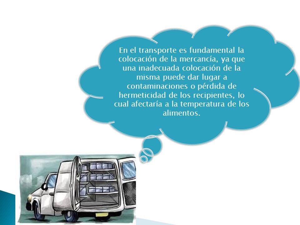 En el transporte es fundamental la colocación de la mercancía, ya que una inadecuada colocación de la misma puede dar lugar a contaminaciones o pérdid