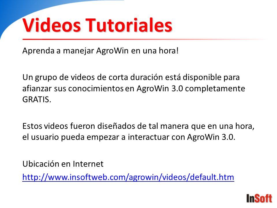 Videos Tutoriales Aprenda a manejar AgroWin en una hora! Un grupo de videos de corta duración está disponible para afianzar sus conocimientos en AgroW