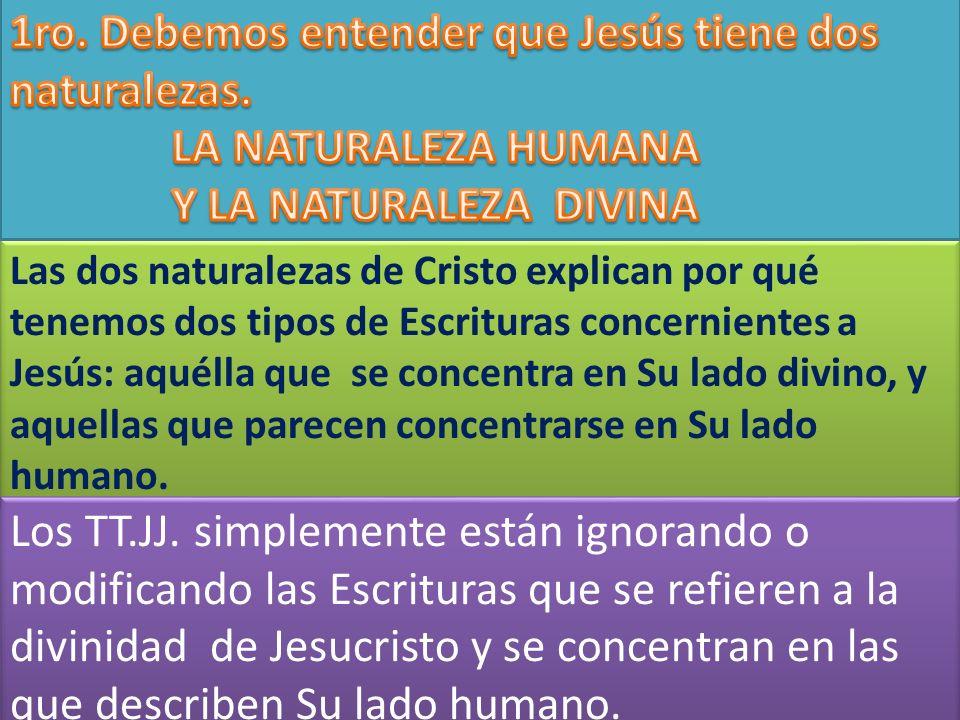 Las dos naturalezas de Cristo explican por qué tenemos dos tipos de Escrituras concernientes a Jesús: aquélla que se concentra en Su lado divino, y aq