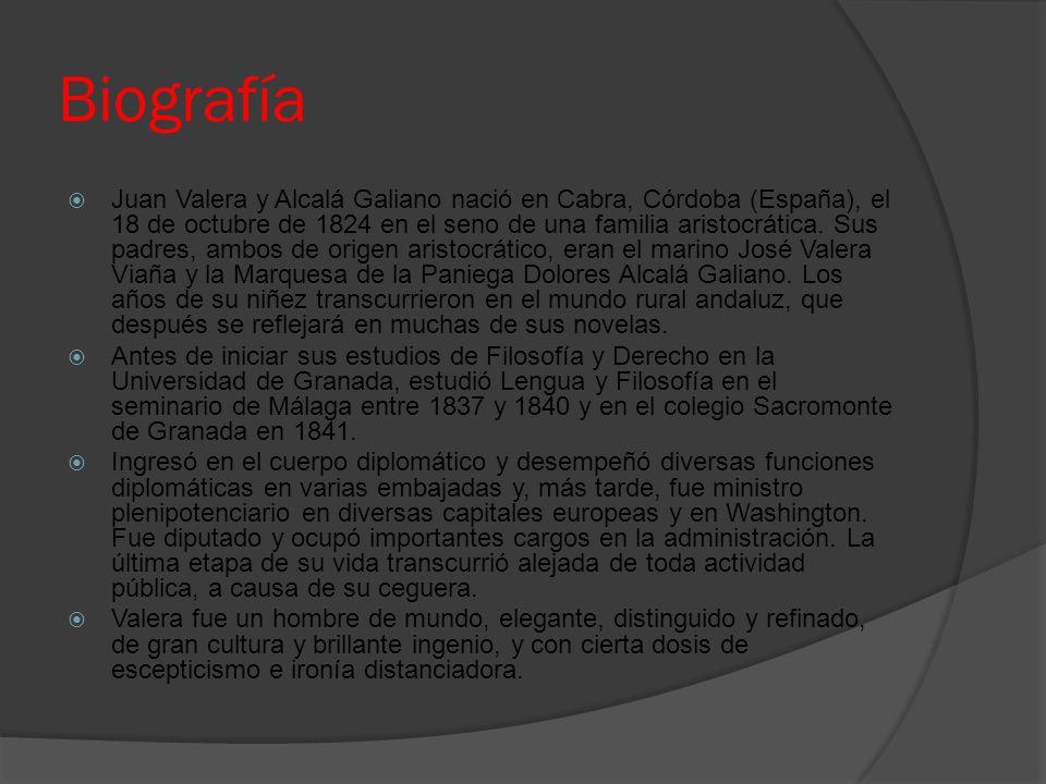 Biografía Juan Valera y Alcalá Galiano nació en Cabra, Córdoba (España), el 18 de octubre de 1824 en el seno de una familia aristocrática. Sus padres,