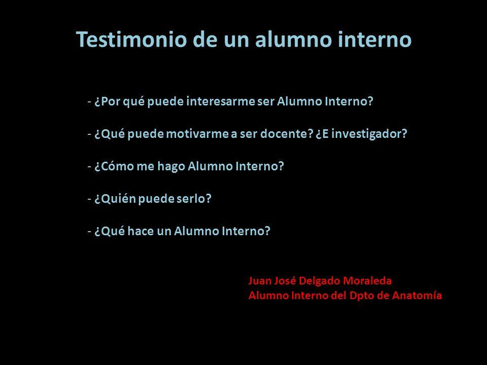 Testimonio de un alumno interno - ¿Por qué puede interesarme ser Alumno Interno? - ¿Qué puede motivarme a ser docente? ¿E investigador? - ¿Cómo me hag
