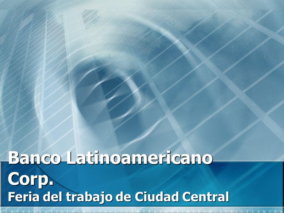 Banco Latinoamericano Corp. Feria del trabajo de Ciudad Central