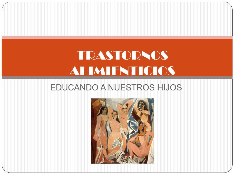 EDUCANDO A NUESTROS HIJOS TRASTORNOS ALIMIENTICIOS
