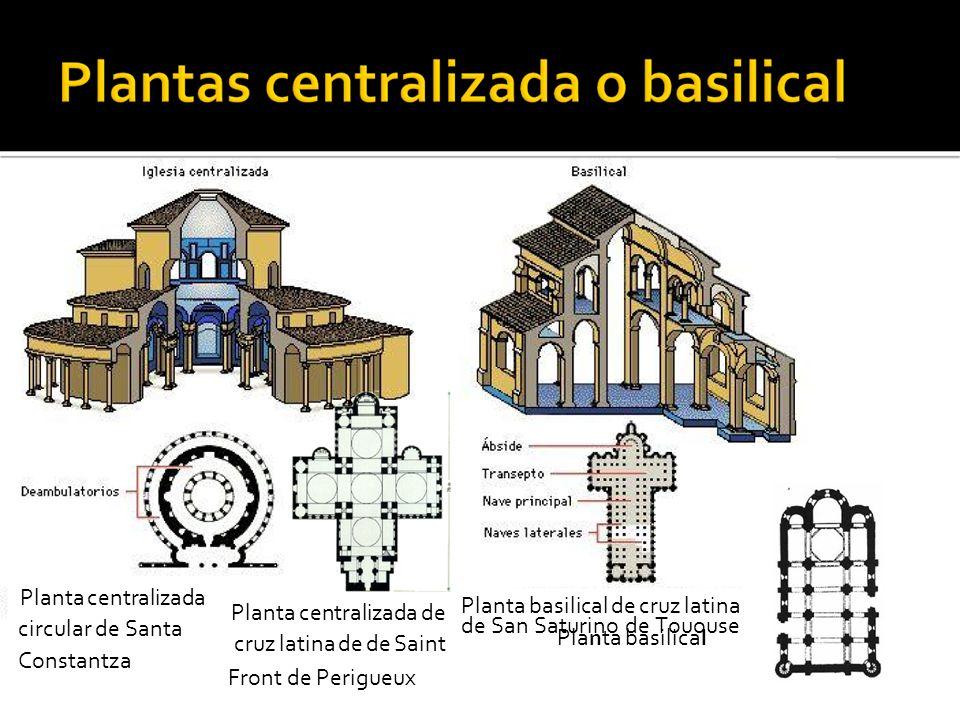 Planta centralizada circular de Santa Constantza Planta basilical de cruz latina de San Saturino de Tououse Pla n ta basilica l Planta centralizada de