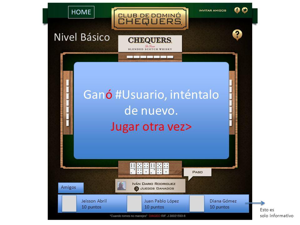 Amigos Jeisson Abril 10 puntos Juan Pablo López 10 puntos Diana Gómez 10 puntos Ganó #Usuario, inténtalo de nuevo.