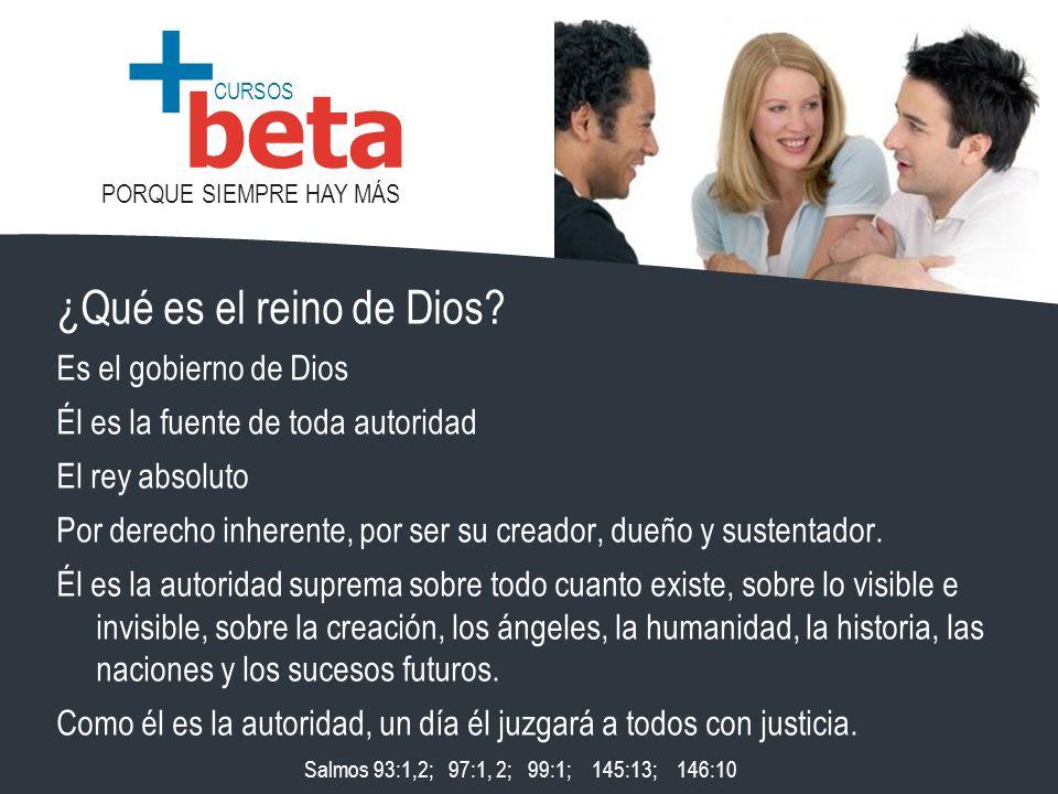 CURSOS PORQUE SIEMPRE HAY MÁS beta + ¿Qué es el reino de Dios.