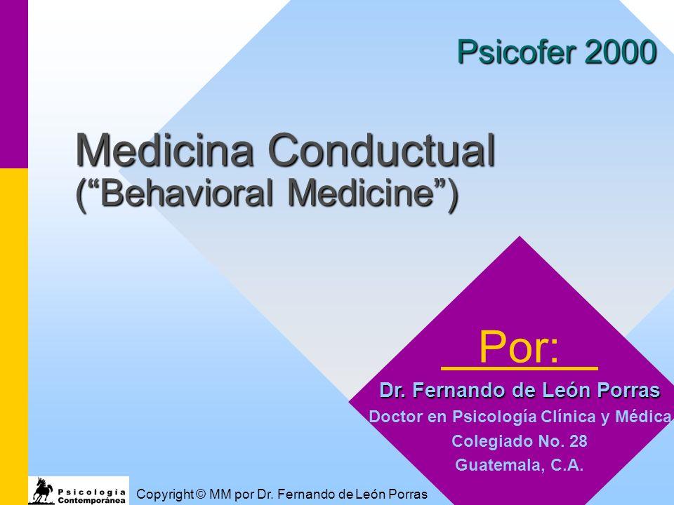 2 Medicina Conductual Aplicación de conocimientos y técnicas de ciencias de la conducta a problemas relacionados con salud física.