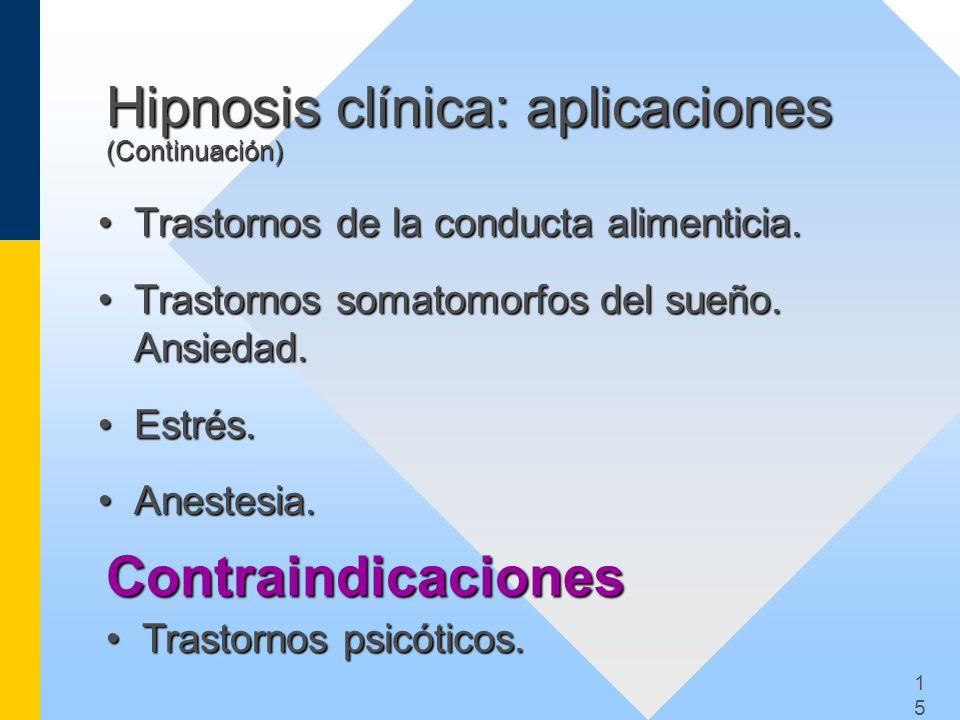 1515 Hipnosis clínica: aplicaciones (Continuación) Trastornos de la conducta alimenticia.Trastornos de la conducta alimenticia. Trastornos somatomorfo