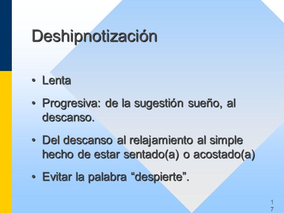 1717 Deshipnotización LentaLenta Progresiva: de la sugestión sueño, al descanso.Progresiva: de la sugestión sueño, al descanso. Del descanso al relaja