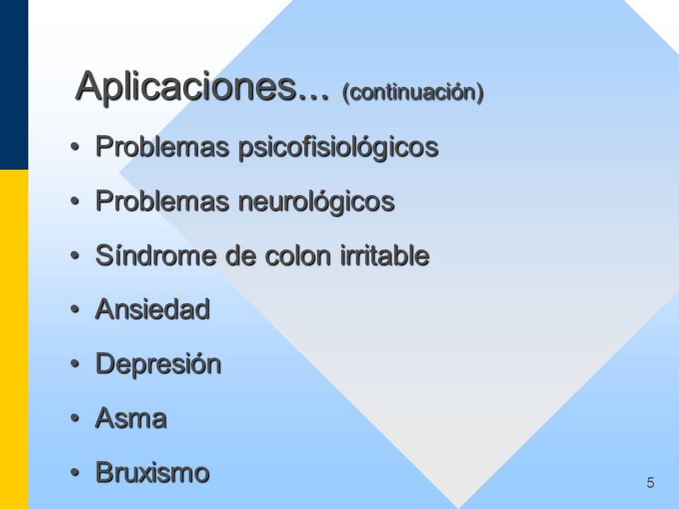 5 Aplicaciones... (continuación) Problemas psicofisiológicosProblemas psicofisiológicos Problemas neurológicosProblemas neurológicos Síndrome de colon