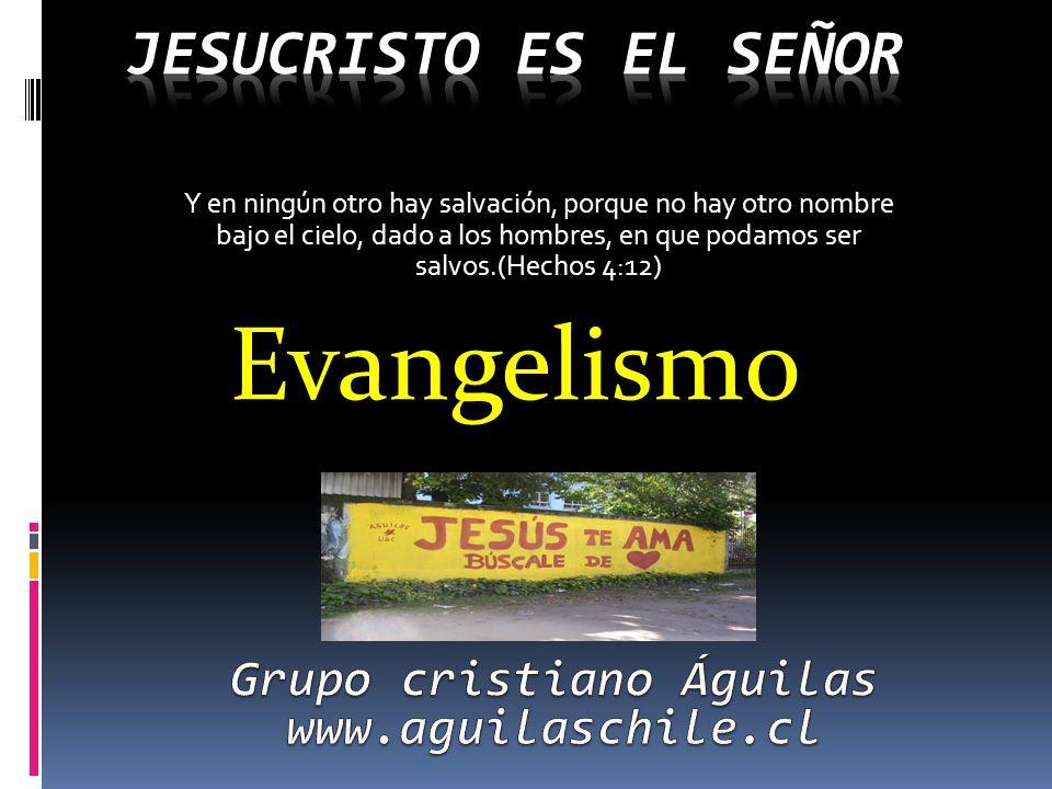 Y en ningún otro hay salvación, porque no hay otro nombre bajo el cielo, dado a los hombres, en que podamos ser salvos.(Hechos 4:12) Evangelismo