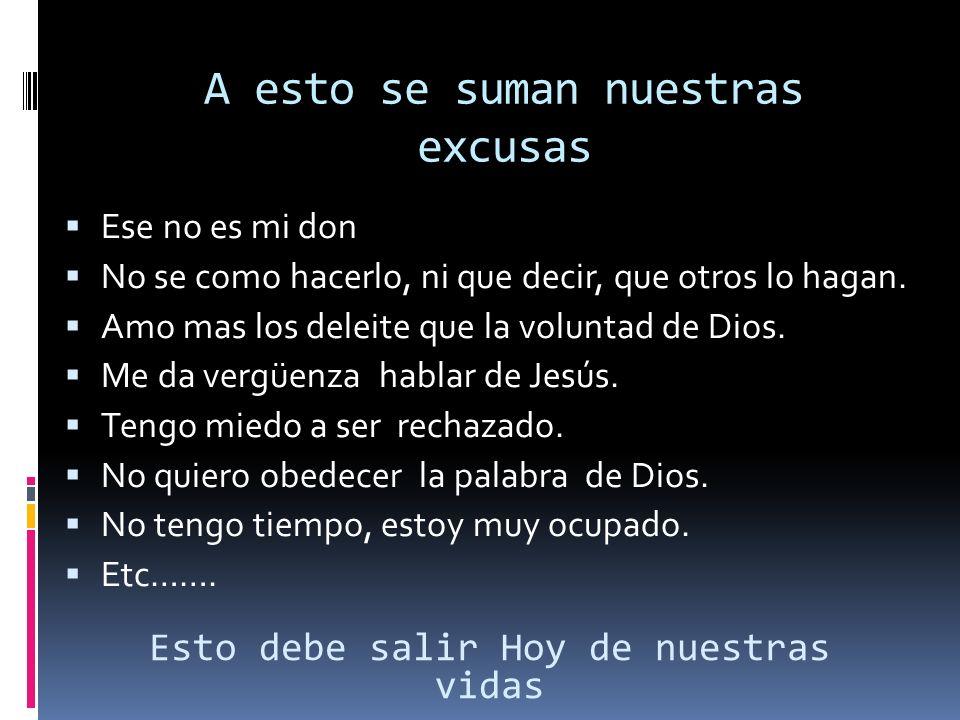 A esto se suman nuestras excusas Ese no es mi don No se como hacerlo, ni que decir, que otros lo hagan.