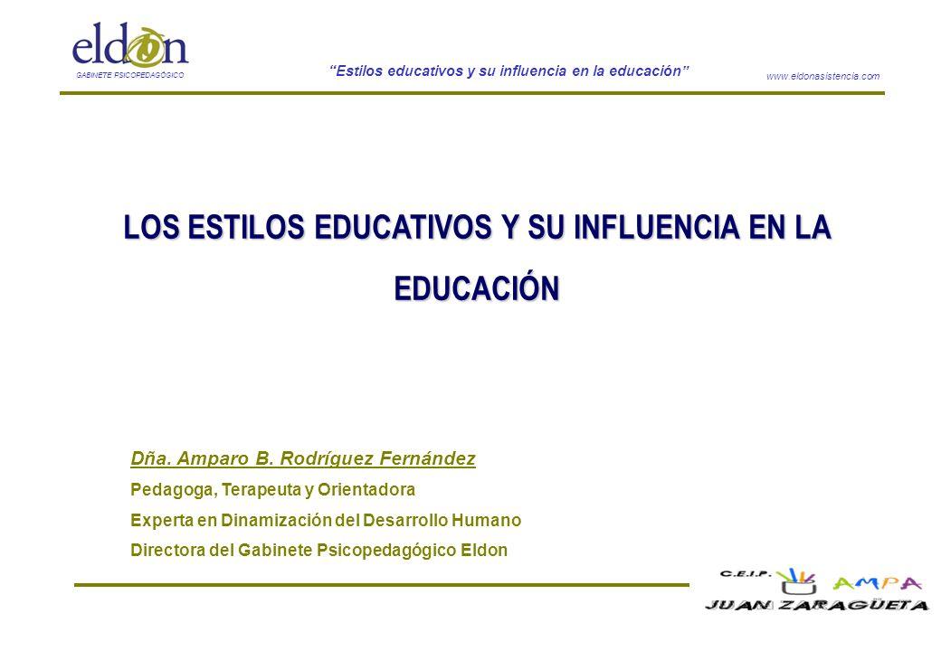 www.eldonasistencia.com Estilos educativos y su influencia en la educación GABINETE PSICOPEDAGÓGICO LOS ESTILOS EDUCATIVOS Y SU INFLUENCIA EN LA EDUCA