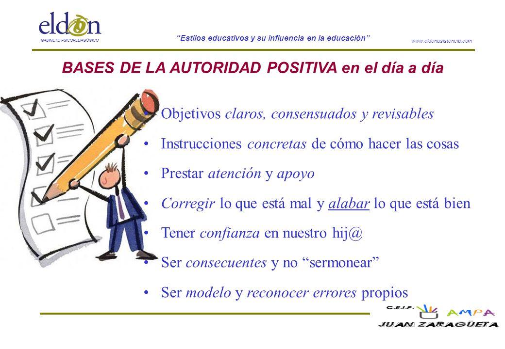 www.eldonasistencia.com Estilos educativos y su influencia en la educación GABINETE PSICOPEDAGÓGICO BASES DE LA AUTORIDAD POSITIVA en el día a día Obj