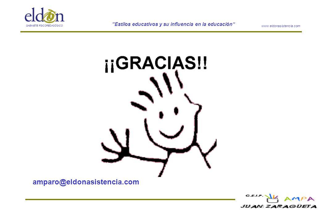 www.eldonasistencia.com Estilos educativos y su influencia en la educación GABINETE PSICOPEDAGÓGICO amparo@eldonasistencia.com