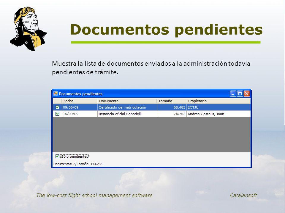 Documentos pendientes The low-cost flight school management software Catalansoft Muestra la lista de documentos enviados a la administración todavía p