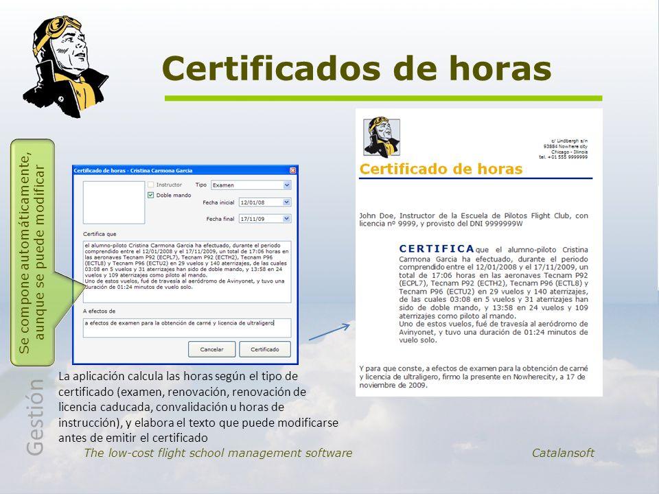 Certificados de horas The low-cost flight school management software Catalansoft La aplicación calcula las horas según el tipo de certificado (examen,