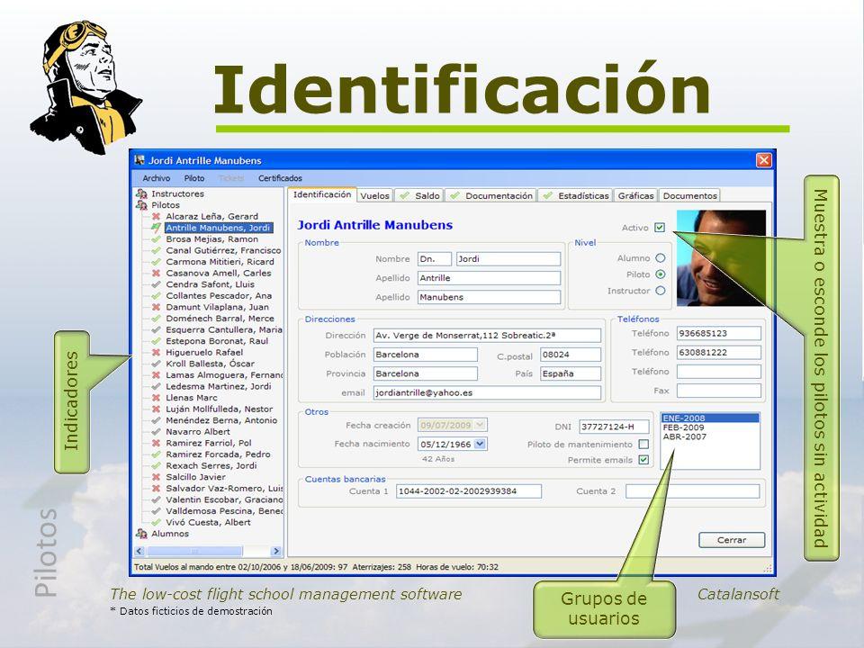 Identificación The low-cost flight school management software Catalansoft * Datos ficticios de demostración Indicadores Muestra o esconde los pilotos