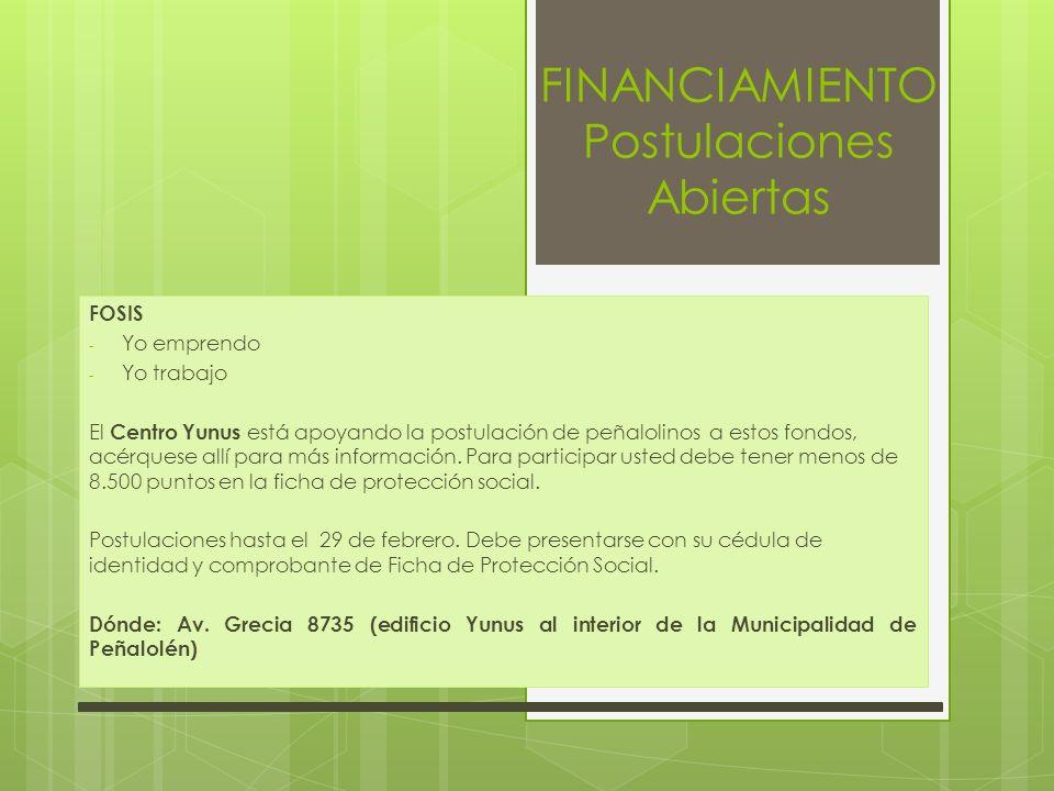 FINANCIAMIENTO Postulaciones Abiertas FOSIS - Yo emprendo - Yo trabajo El Centro Yunus está apoyando la postulación de peñalolinos a estos fondos, acé