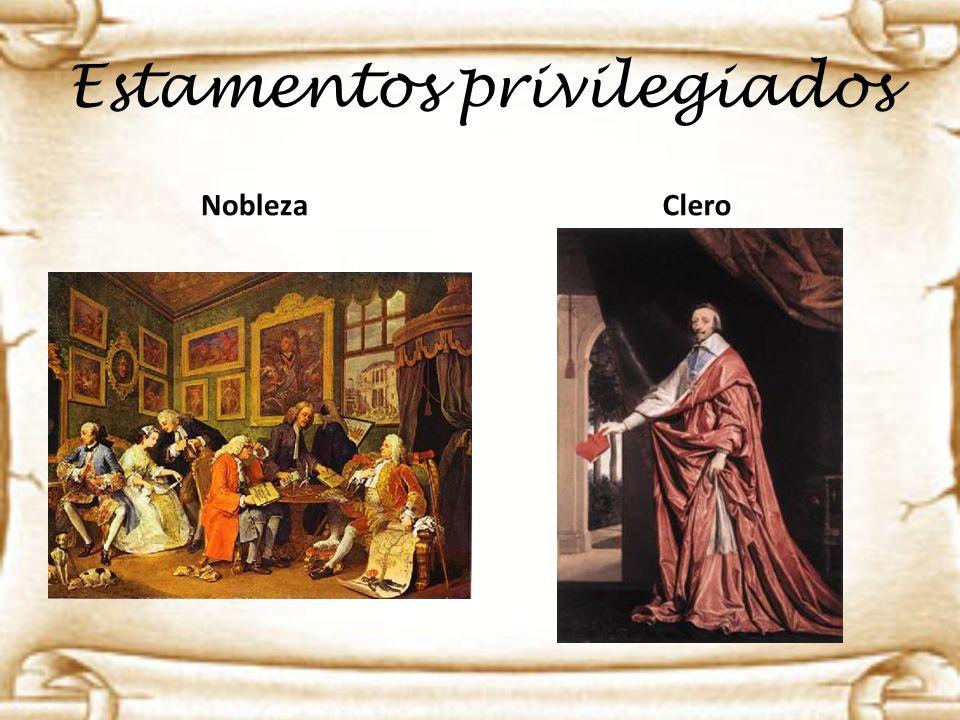 Estamentos privilegiados Nobleza Clero