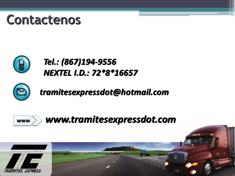 Contactenos Tel.: (867)194-9556 NEXTEL I.D.: 72*8*16657 tramitesexpressdot@hotmail.com www.tramitesexpressdot.com www