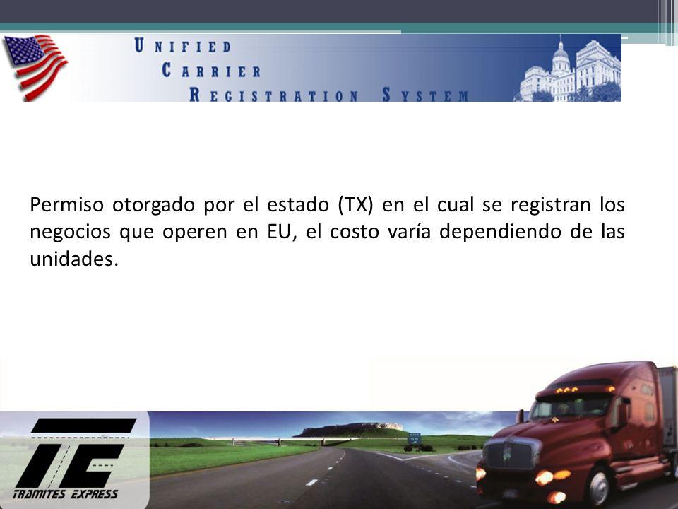 Permiso otorgado por el estado (TX) en el cual se registran los negocios que operen en EU, el costo varía dependiendo de las unidades.